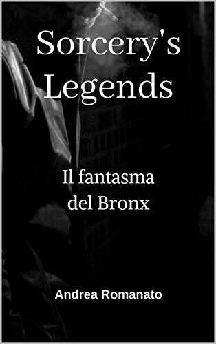 Sorcery's Legends: Il fantasma del Bronx