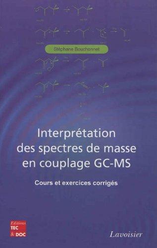 Interprétation des spectres de masse en couplage GC-MS : Cours et exercices corrigés