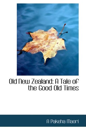 Old New Zealand: A Tale of the Good Old Times