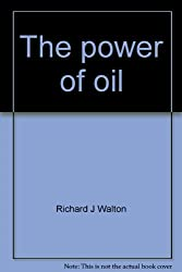 The power of oil: Economic, social, political