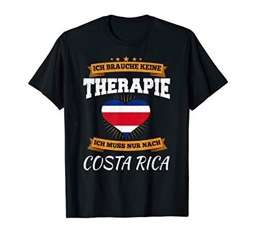 Ich Brauche Keine Therapie Ich Muss Nur Nach Costa Rica T-Shirt