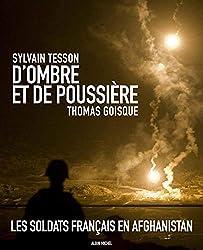D'Ombre et de poussière: L'Afghanistan raconté par Sylvain Tesson