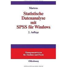Statistische Datenanalyse mit SPSS für Windows (Managementwissen für Studium und Praxis)