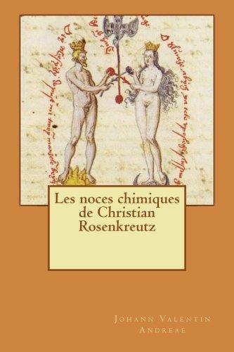 Les noces chimiques de Christian Rosenkreutz par Johann Valentin Andreae