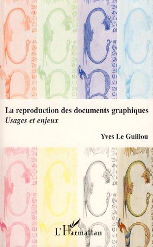 La reproduction des documents graphiques : usages et enjeux (French Edition)