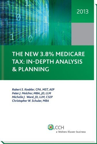 the-new-38-medicare-tax-in-depth-analysis-and-planning-by-peter-j-melcher-michelle-l-ward-christophe