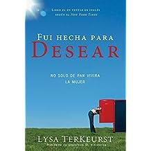 Fui Hecha Para Desear: No Solo de Pan Vivira la Mujer by Lysa TerKeurst (2011-08-06)