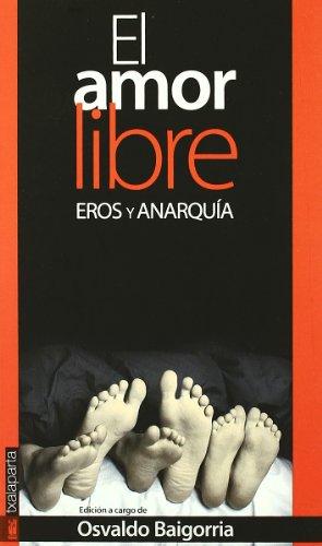Amor libre, el - eros y anarquia (Gebara) por Osvaldo (ed.) Baigorria