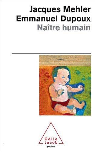 Naître humain par Jacques Mehler