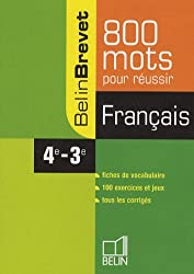 Français 4e-3e : 800 mots pour réussir