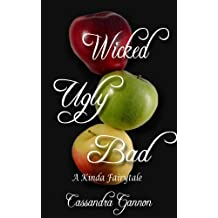 Wicked Ugly Bad (A Kinda Fairy Tale Book 1) (English Edition)