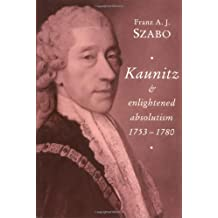Kaunitz and Enlightened Absolutism