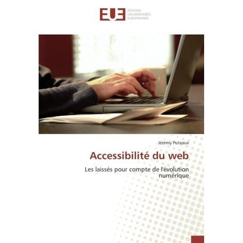 Accessibilite du web: Les laisses pour compte de l'evolution numerique