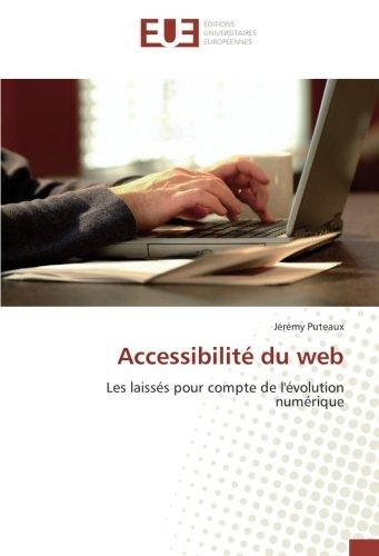 Accessibilité du web: Les laissés pour compte de l'évolution numérique par Jérémy Puteaux