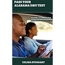 Alabama DMV Permit Test, 2018 Revised Edition: 345 Drivers Beginners Practice test questions with 100% success rate - DMV written Exam: 2018 CA Drivers Permit/License Study Book
