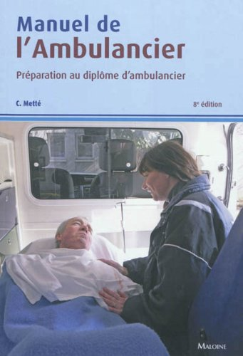 Manuel de l'ambulancier : Prparation au diplme d'ambulancier