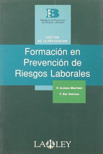 Formación en prevención de riesgos laborales (Biblioteca de prevención de riesgos laborales)