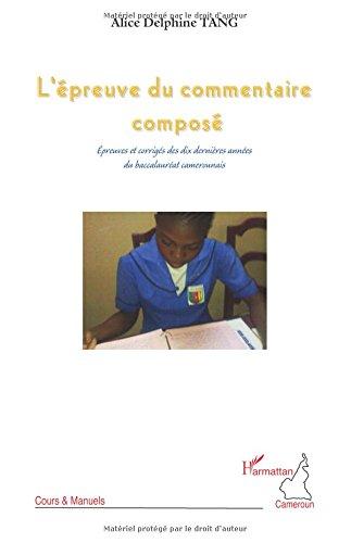 Epreuve du Commentaire Compose Epreuves et Corriges des Dix Dernières Annees du Baccaleureat Camerou