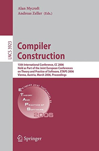 Compiler Construction: 15th International Conference, CC 2006, Held as Part of the Joint European Conferences on Theory and Practice of Software, ... Computer Science and General Issues)