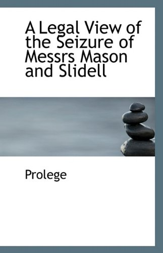 A Legal View of the Seizure of Messrs Mason and Slidell