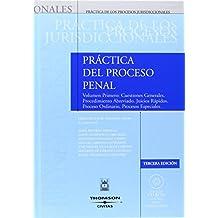 Práctica del proceso penal, Volúmen 1º - Volumen primero: Cuestiones Generales. Procedimiento Abreviado. Juicios Rápidos. Proceso Ordinario. Procesos ... CD (Práctica Procesos Jurisdicionales)
