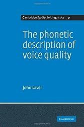 The Phonetic Description of Voice Quality (Cambridge Studies in Linguistics)