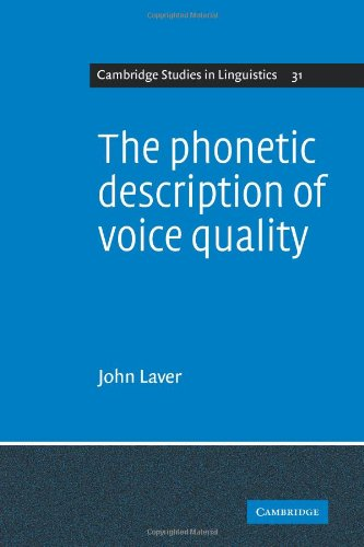 The Phonetic Description of Voice Quality (Cambridge Studies in Linguistics)