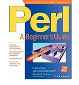 [(Perl: A Beginner's Guide )] [Author: R. Allen Wyke] [Dec-2000]