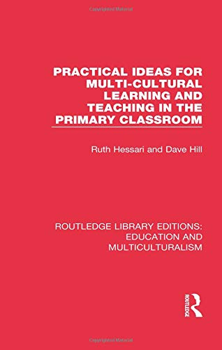 Practical Ideas for Multi-cultural Learning and Teaching in the Primary Classroom (Routledge Library Editions: Education and Multiculturalism)