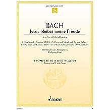 """Jesus bleibet meine Freude: Choral aus der Kantate Nr. 147 """"Herz und Mund und Tat und Leben"""". BWV 147. Trompete (in B) und Klavier. (Edition Schott Einzelausgabe)"""