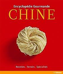 Chine : Recettes, terroirs, spécialités