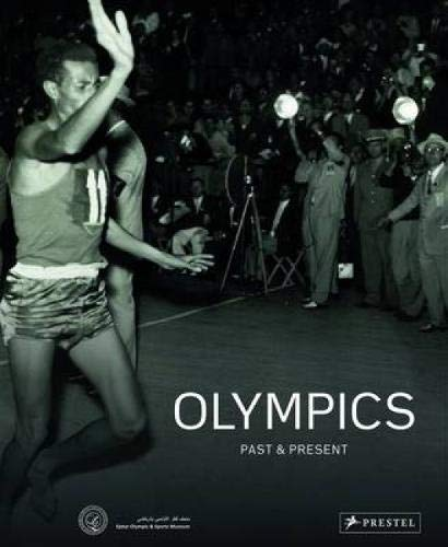 The Olympics: Past & Present (Publications of the Qatar Olympic & Sports Museum (Qosm))
