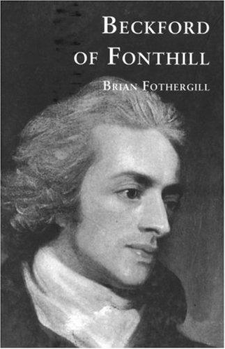 Beckford of Fonthill por Brian Fothergill