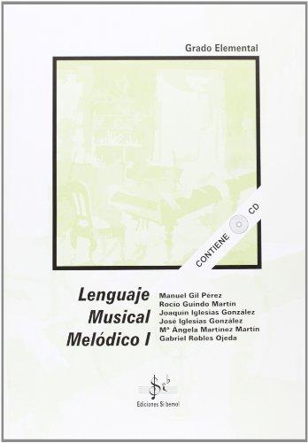 Lenguaje musical melodico I (elemental) (+CD) por Gil Perez
