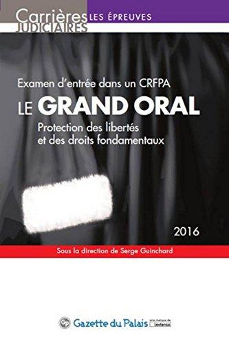 Le Grand oral - Examen d'entrée dans un CRFPA, 11ème Ed.