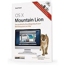 OS X 10.8 Mountain Lion : das umfassende Grundlagenbuch zum Betriebssystem am Mac / mit Infos zur iCloud und iOS 6 und zur Zusammenarbeit mit iPhone ... Tipps zur Zusammenarbeit mit iPhone und iPad