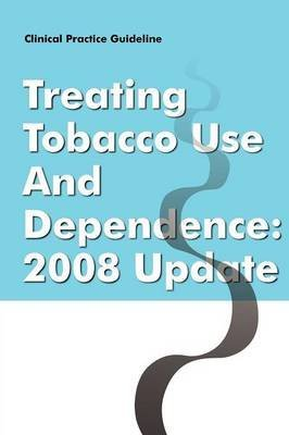 [(Clinical Practice Guideline : Treating Tobacco Use and Dependence - 2008 Update)] [By (author) Tobacco Use and Dependence Panel ] published on (May, 2008) (Express-panel)