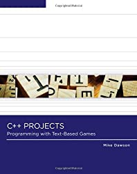 C++ Projects: Programming with Text-Based Games