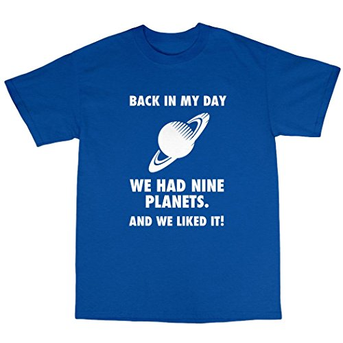 Back In My Day We Had 9 Planets T-Shirt 100% Baumwolle Königsblau