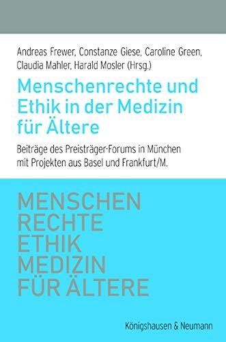 Menschenrechte und Ethik in der Medizin für Ältere: Beiträge des Preisträger-Forums in München mit Projekten aus Basel und Frankfurt/M.
