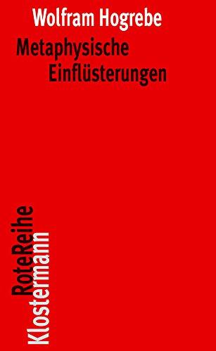 Metaphysische Einflüsterungen (Klostermann RoteReihe, Band 92)