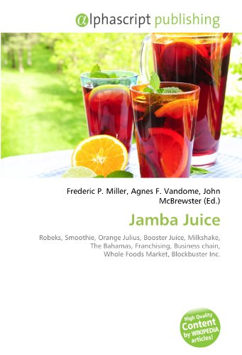 Jamba Juice: Robeks, Smoothie, Orange Julius, Booster Juice, Milkshake, The Bahamas, Franchising, Business chain, Whole Foods Market, Blockbuster Inc.