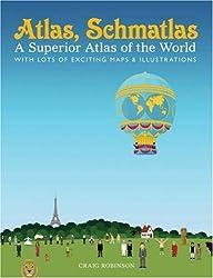 Atlas, Schmatlas: A Superior Atlas of the World