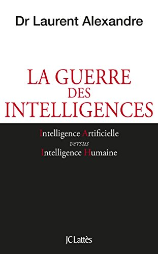 La guerre des intelligences (Essais et documents) (French Edition)
