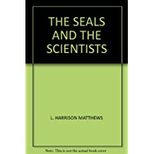 THE SEALS AND THE SCIENTISTS