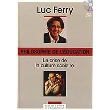 Philosophie de l'éducation : La crise de la culture scolaire (1CD audio)