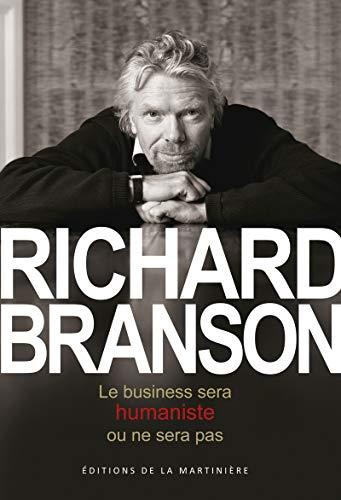 Le Business sera humaniste ou ne sera pas par Richard Branson
