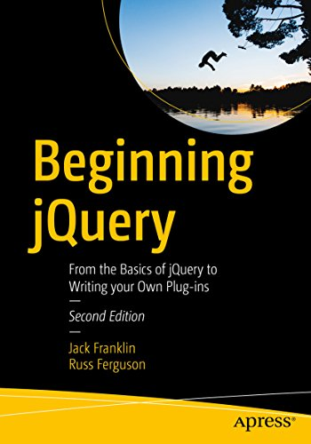 Beginning jQuery: From the Basics of jQuery to Writing your Own Plug-ins (Basic-plug)