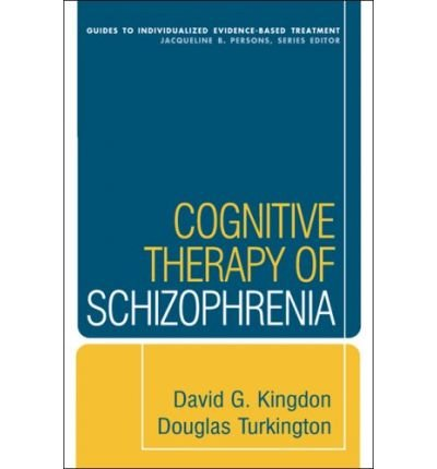 [(Cognitive Therapy of Schizophrenia)] [ By (author) Douglas Turkington, By (author) David G. Kingdon ] [April, 2008]