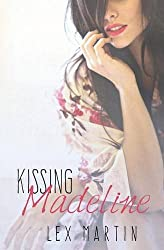 Kissing Madeline by Lex Martin (2016-05-27)
